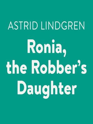 cover image of Ronia, the Robber's Daughter