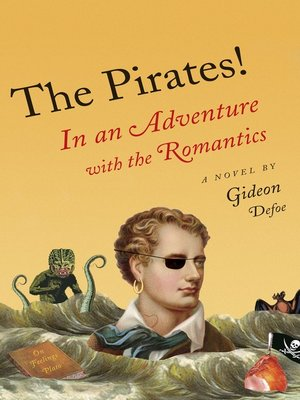 cover image of The Pirates! In an Adventure with the Romantics