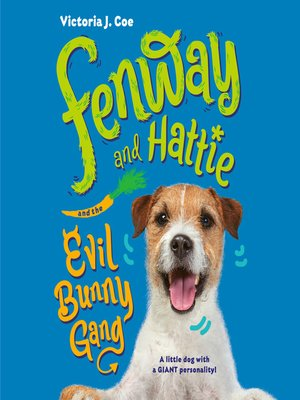 cover image of Fenway and Hattie and the Evil Bunny Gang