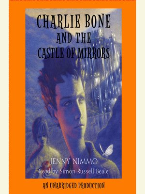 cover image of Charlie Bone and the Castle of Mirrors