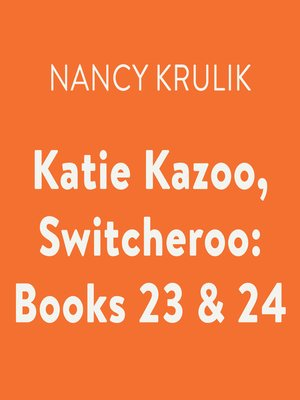 cover image of Katie Kazoo, Switcheroo, Books 23 & 24