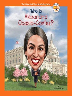 cover image of Who Is Alexandria Ocasio-Cortez?