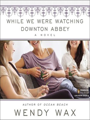 cover image of While We Were Watching Downton Abbey