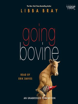 Title details for Going Bovine by Libba Bray - Available