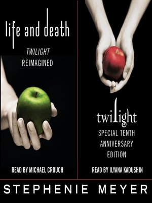 cover image of Twilight Tenth Anniversary/Life and Death Dual Edition