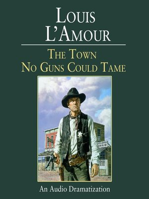 cover image of The Town No Guns Could Tame