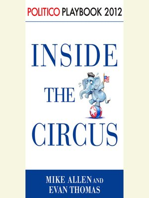 cover image of Inside the Circus—Romney, Santorum and the GOP Race