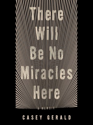 cover image of There Will Be No Miracles Here