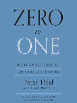 Zero to One by Peter Thiel · OverDrive (Rakuten OverDrive): eBooks
