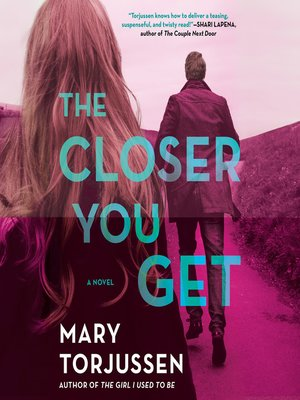 cover image of The Closer You Get