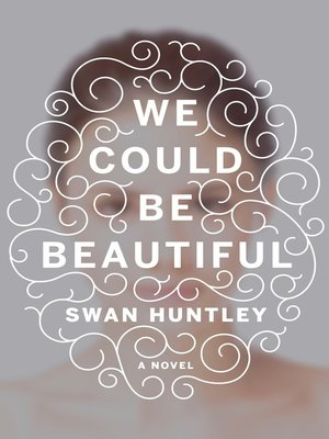 cover image of We Could Be Beautiful