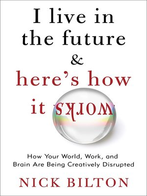 cover image of I Live in the Future & Here's How It Works