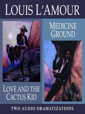 cover image of Love and the Cactus Kid/ Medicine Ground