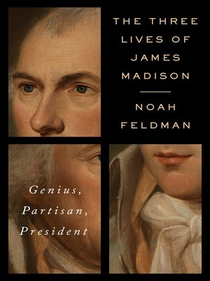 cover image of The Three Lives of James Madison