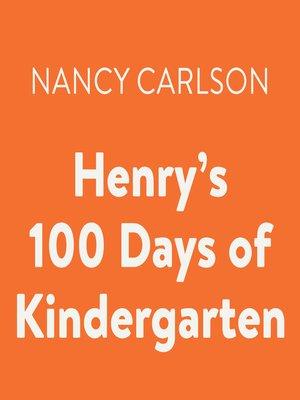 cover image of Henry's 100 Days of Kindergarten