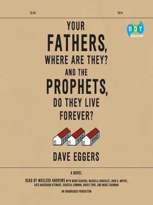 cover image of Your Fathers, Where Are They? and the Prophets, Do They Live Forever?