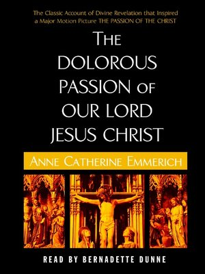 cover image of The Dolorous Passion of Our Lord Jesus Christ