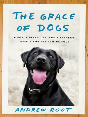 cover image of The Grace of Dogs