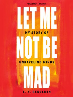 cover image of Let Me Not Be Mad