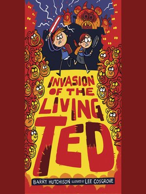 cover image of Invasion of the Living Ted