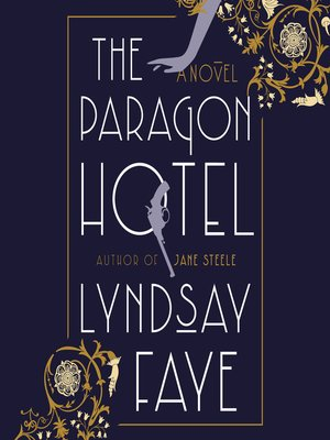 The Paragon Hotel by Lyndsay Faye · OverDrive (Rakuten OverDrive