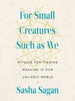 cover image of For Small Creatures Such as We