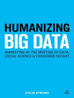 cover image of Humanizing Big Data