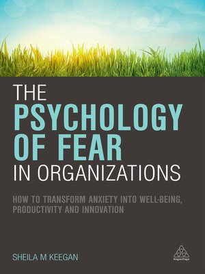 cover image of The Psychology of Fear in Organizations