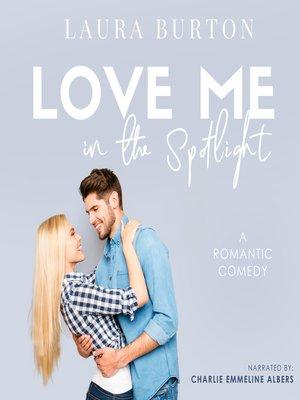 cover image of Love Me in the Spotlight