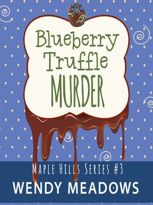 cover image of Blueberry Truffle Murder