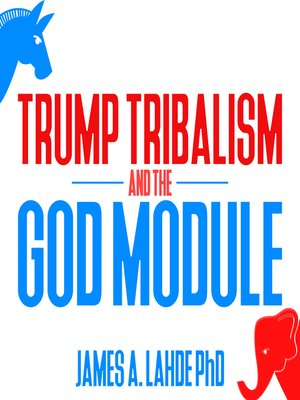 cover image of Trump Tribalism and the God Module