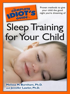 cover image of The Complete Idiot's Guide to Sleep Training Your Child