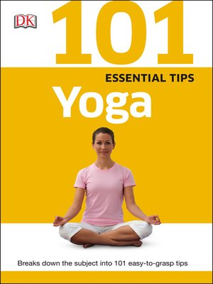 cover image of Yoga: Breaks Down the Subject into 101 Easy-to-Grasp Tips
