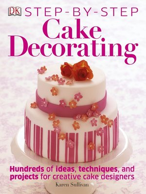 cover image of Step-by-Step Cake Decorating