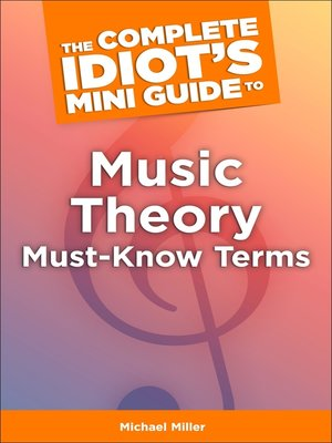 cover image of The Complete Idiot's Mini Guide to Music Theory Must-Know Terms