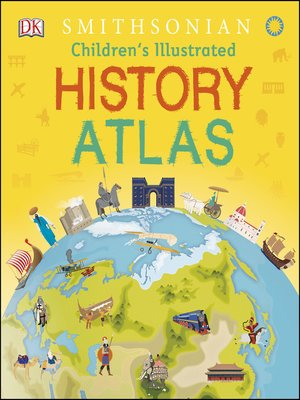cover image of Children's Illustrated History Atlas