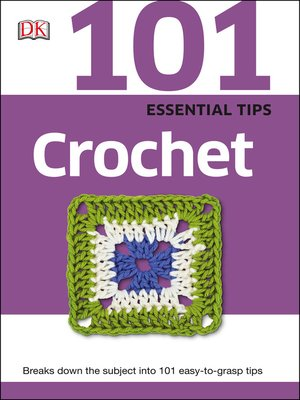 cover image of Crochet: Breaks Down the Subject into 101 Easy-to-Grasp Tips