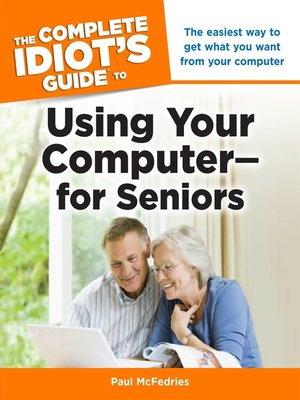 cover image of The Complete Idiot's Guide to Using Your Computer - for Seniors