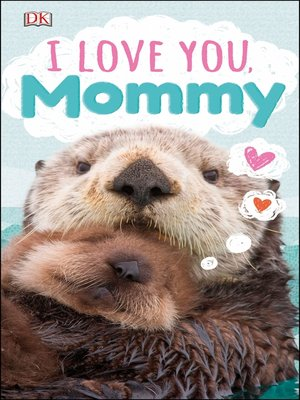 cover image of I Love You, Mommy