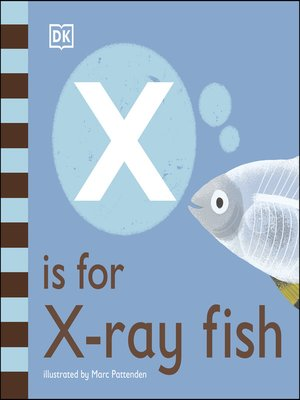 cover image of X is for X-Ray Fish