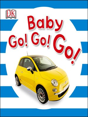 cover image of Baby Go! Go! Go!