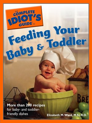 cover image of The Complete Idiot's Guide to Feeding Your Baby and Toddler