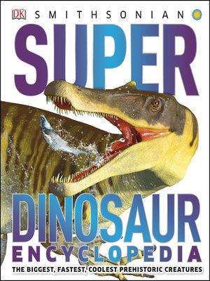 cover image of Super Dinosaur Encyclopedia