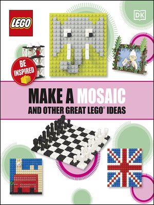 cover image of Make a Mosaic and Other Great LEGO Ideas