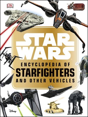 cover image of Star Wars<sup>TM</sup> Encyclopedia of Starfighters and Other Vehicles