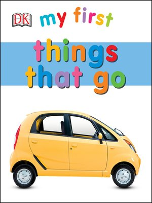 cover image of My First Things That Go
