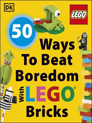 cover image of 50 Ways to Beat Boredom with LEGO Bricks