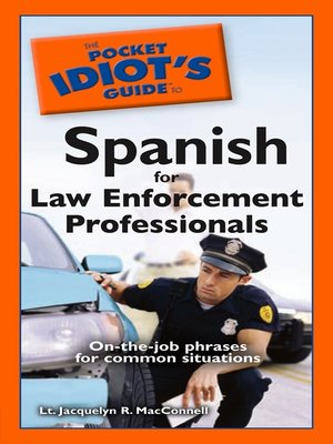 cover image of The Pocket Idiot's Guide to Spanish for Law Enforcement Professionals