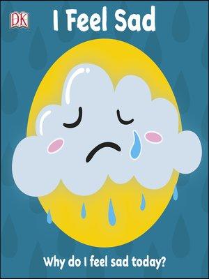 cover image of I Feel Sad