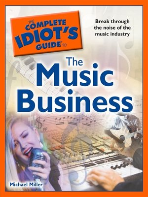 cover image of The Complete Idiot's Guide to the Music Business